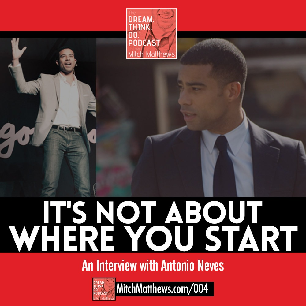 Bonus Episode: Antonio Neves | It's Not About Where You Start