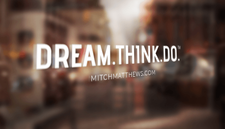 Mitch Matthews - DREAM THINK DO