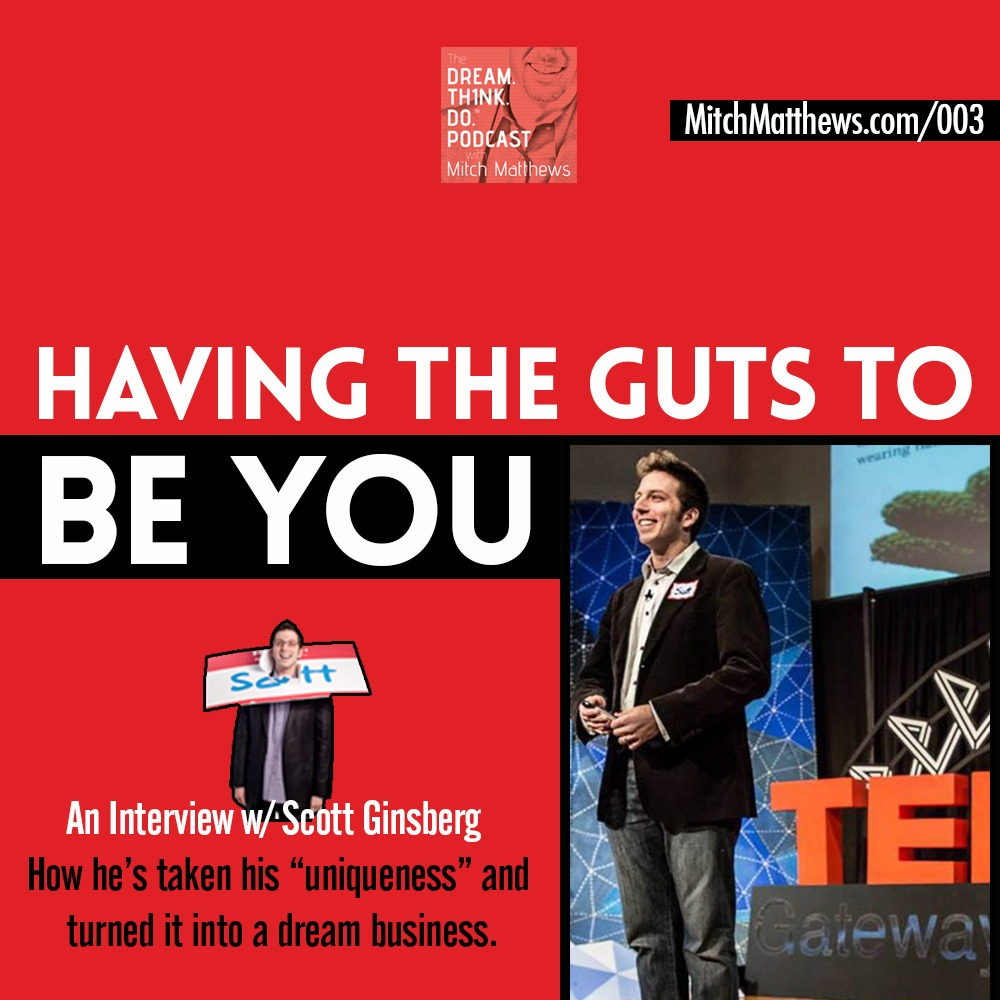 Scott Ginsberg | Having The Guts To Be You