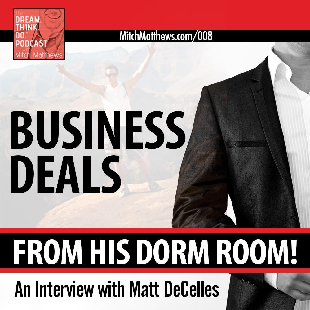 Business-Deals-From-His-Dorm-RoomAn-Interview-with-Matt-DeCellus
