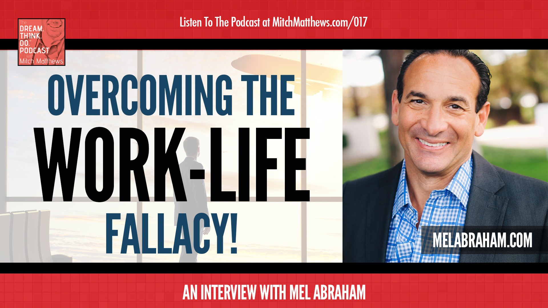 "Mel Abraham | Overcoming The ""Work-Life"" Fallacy!"