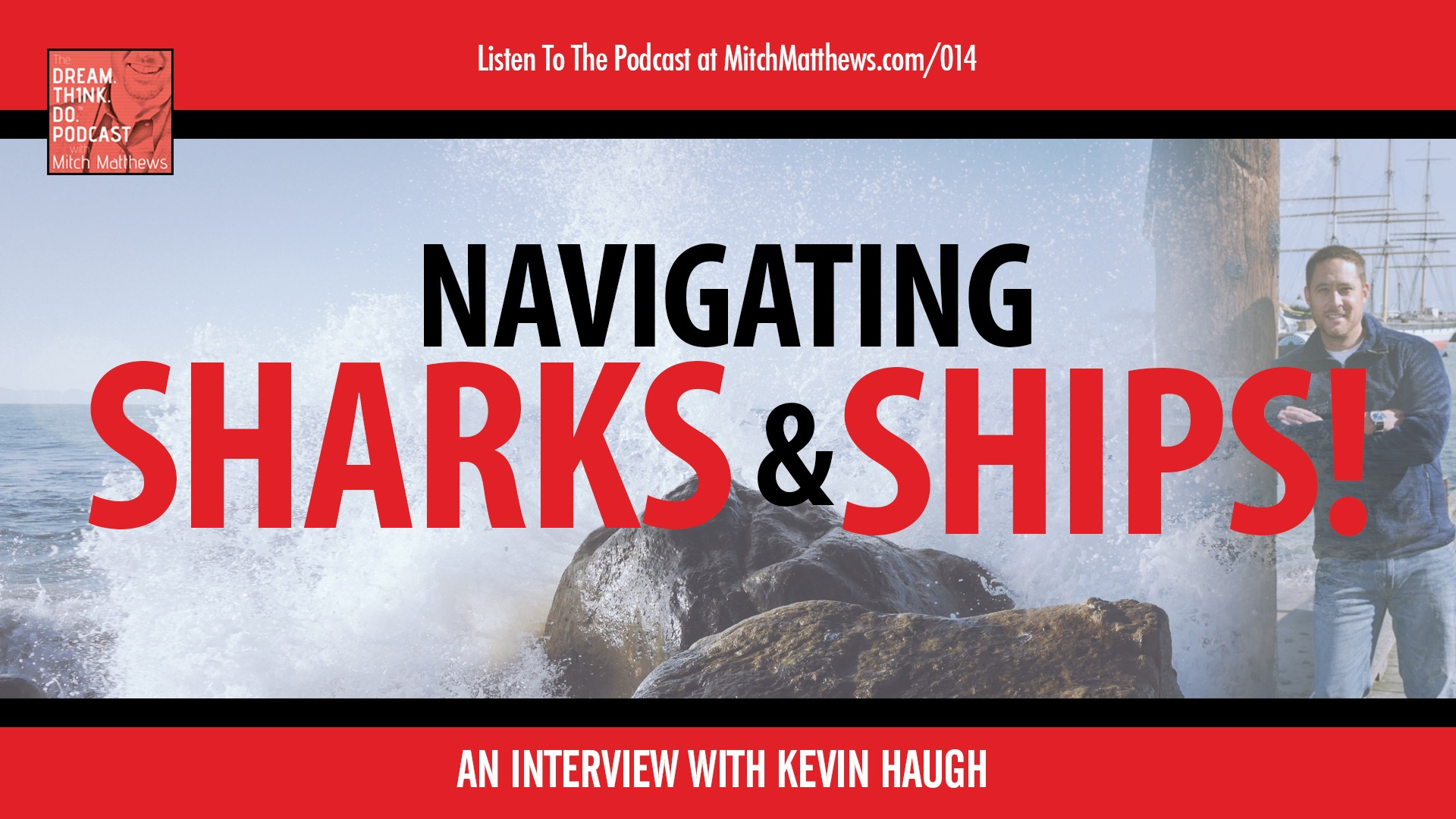 Navigating Sharks and Ships An Interview with Kevin Haugh