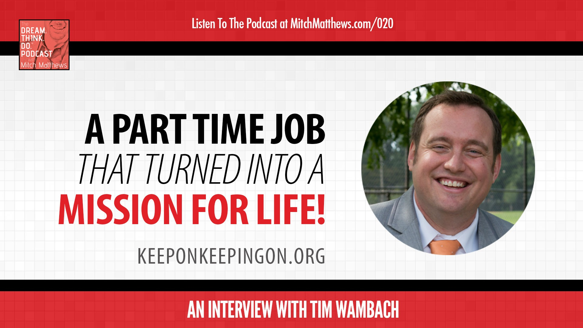 Tim Wambach | A Part Time Job That Turned Into a Mission For Life!