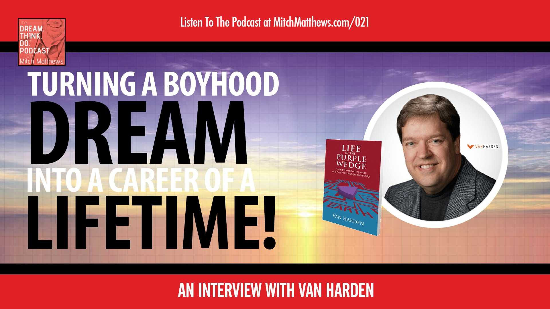 Turning-a-Boyhood-Dream-Into-a-Career-of-a-Lifetime!-_-An-Interview-with-Van-Harden
