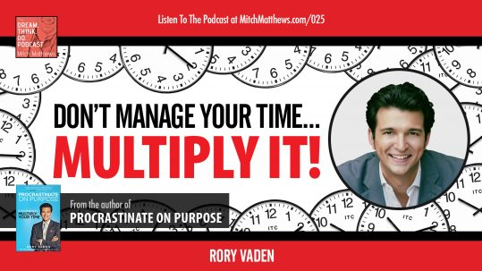 RoryVaden_Don't-Manage-Your-Time-Multiply-It_v2