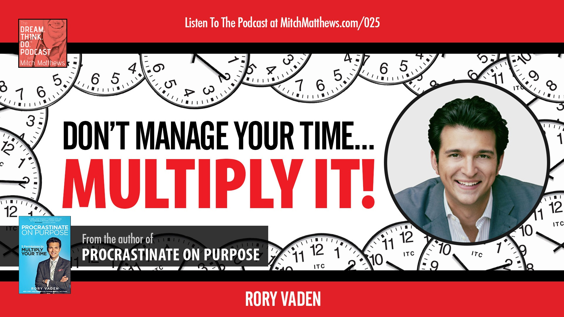 Rory Vaden | Don't Manage Your Time... Multiply It!