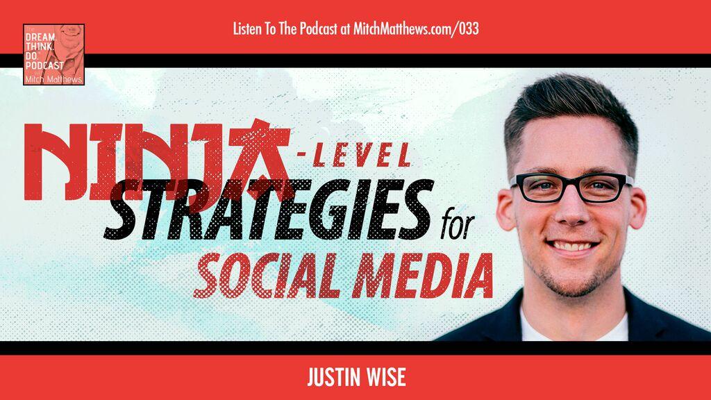 Justin Wise | Ninja - Level Strategies for Social Media