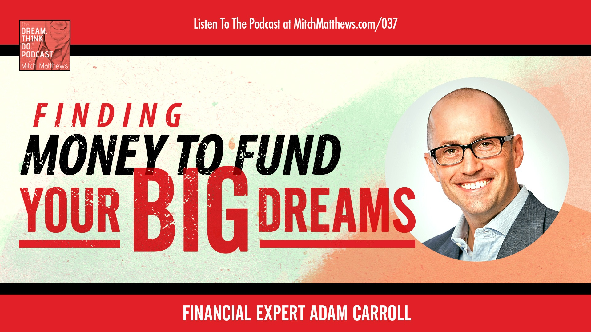Adam Carroll | Finding Money to Fund YOUR big dreams