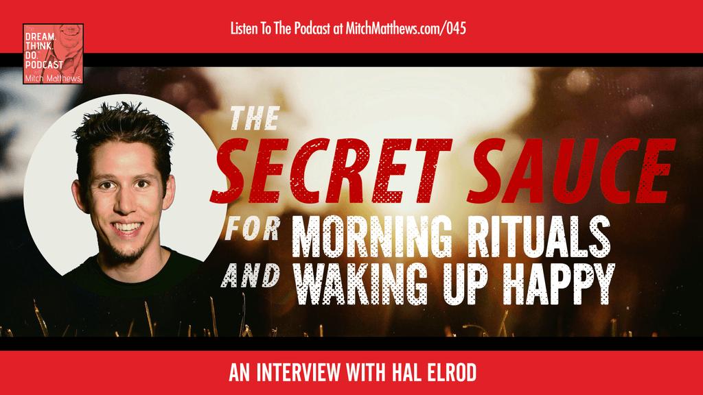 Hal Elrod | The Secret Sauce for Morning Rituals