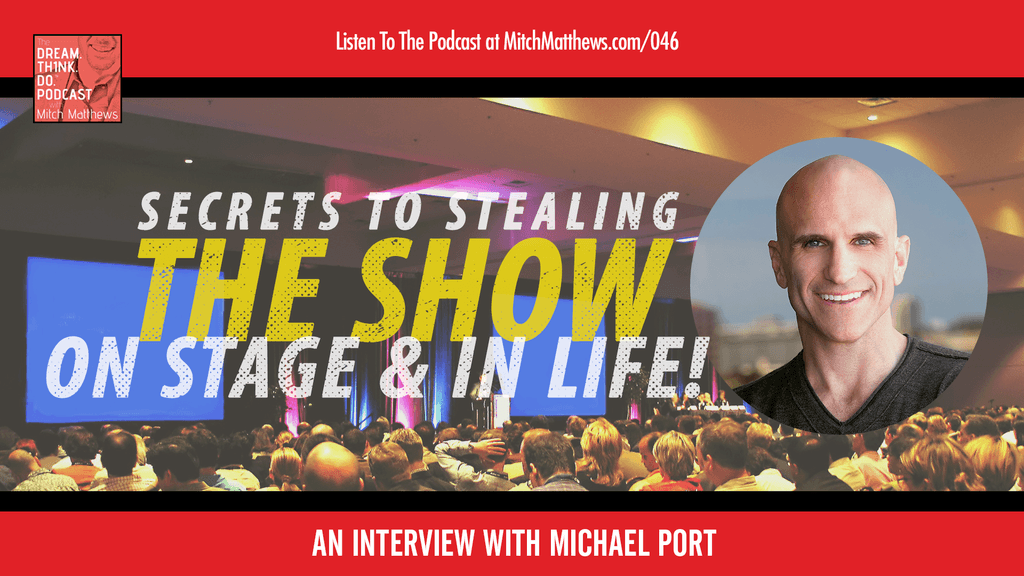 Michael Port | Stealing The Show On Stage & In Life