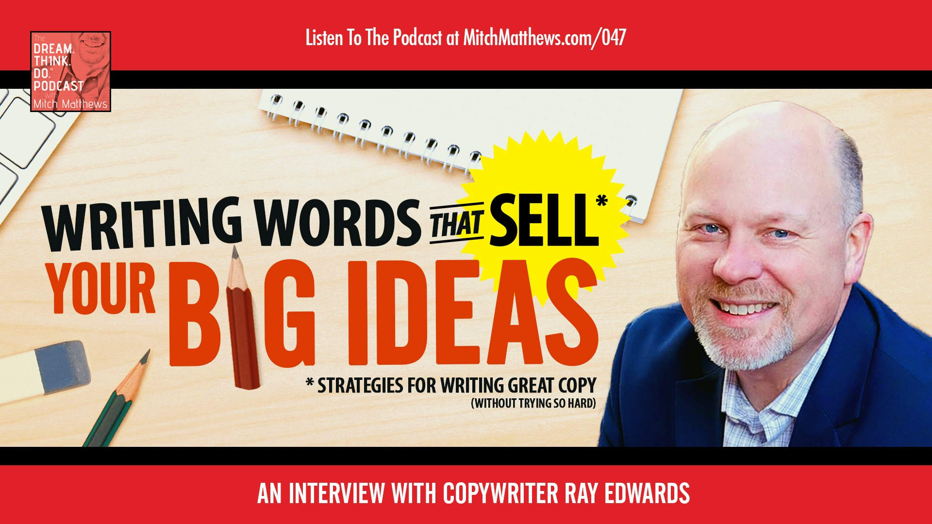 Ray Edwards | Writing Words That Sell Your Big Ideas