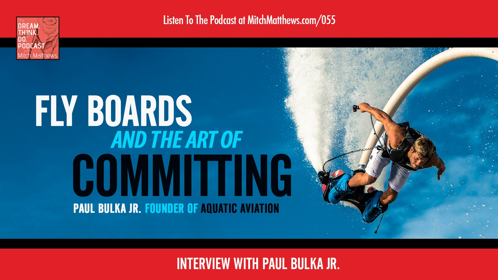 Paul Bulka Jr. | Fly Boards and the Art of Committing