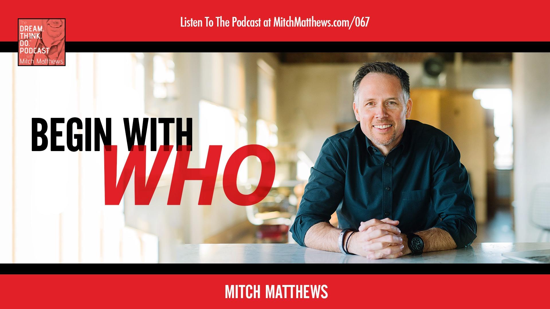 Begin With Who Mitch Matthews