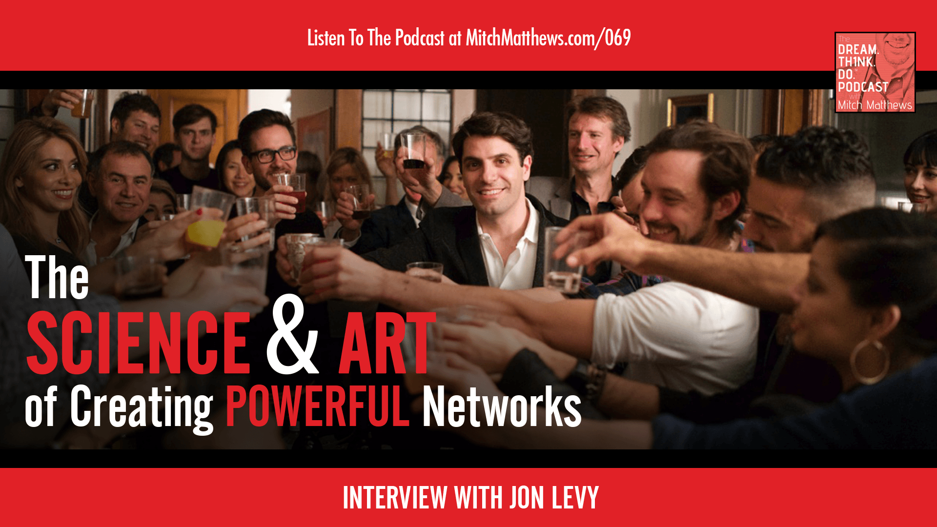 Jon Levy | The Science and Art of Creating Powerful Networks