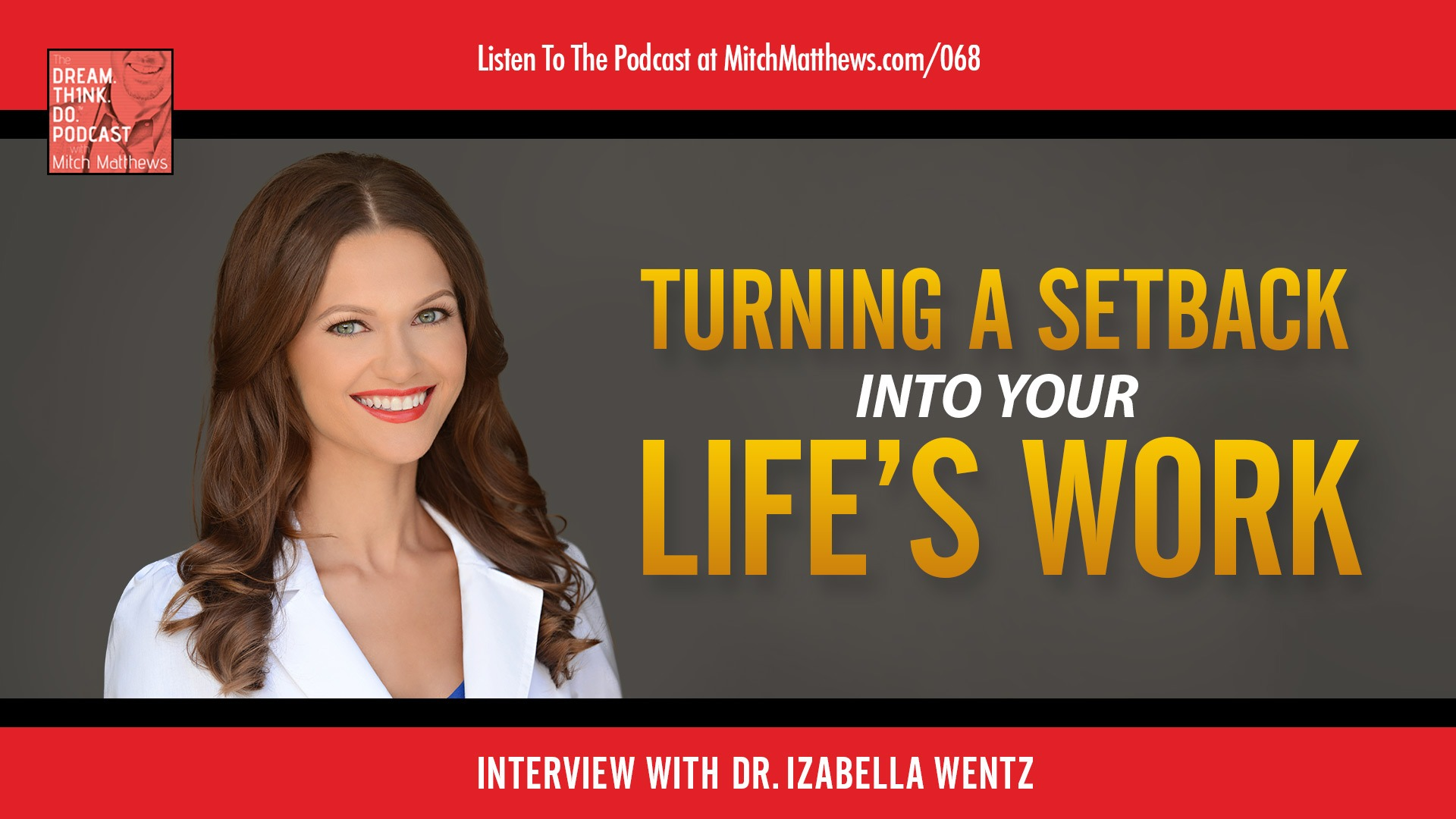 Dr. Izabella Wentz | Turning a setback into your life's work!