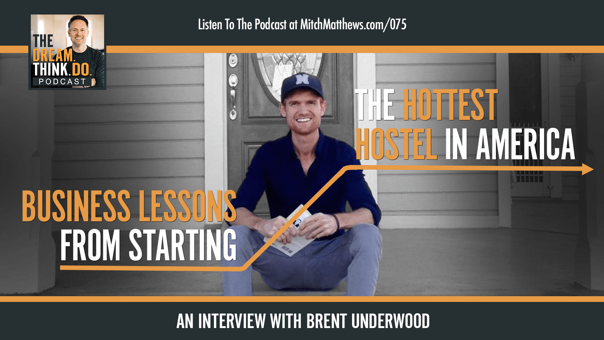 Brent Underwood | Business lessons from starting the hottest hostel in America