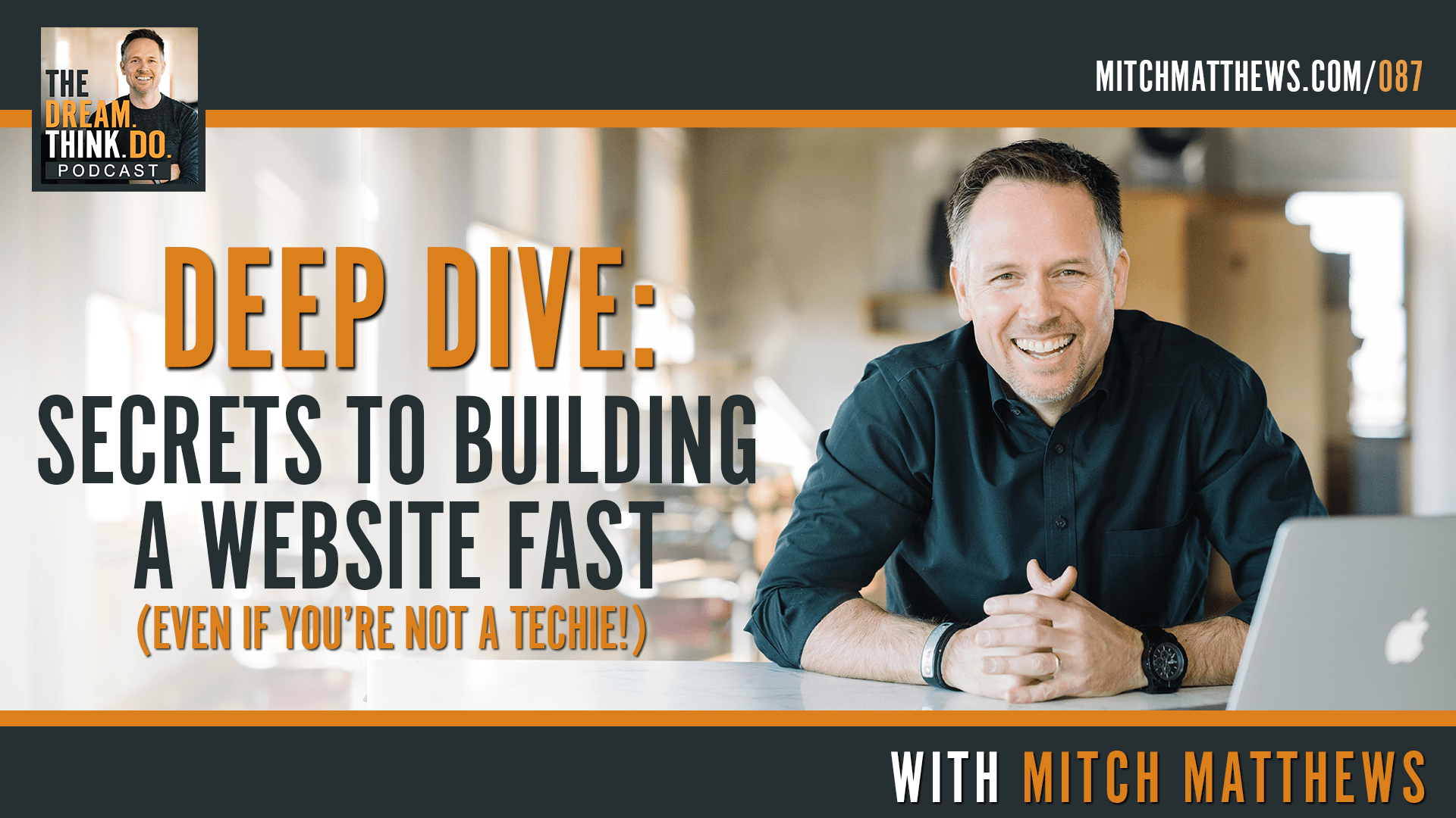 DEEP DIVE: Secrets to building a website fast (even if you're not a techie!)