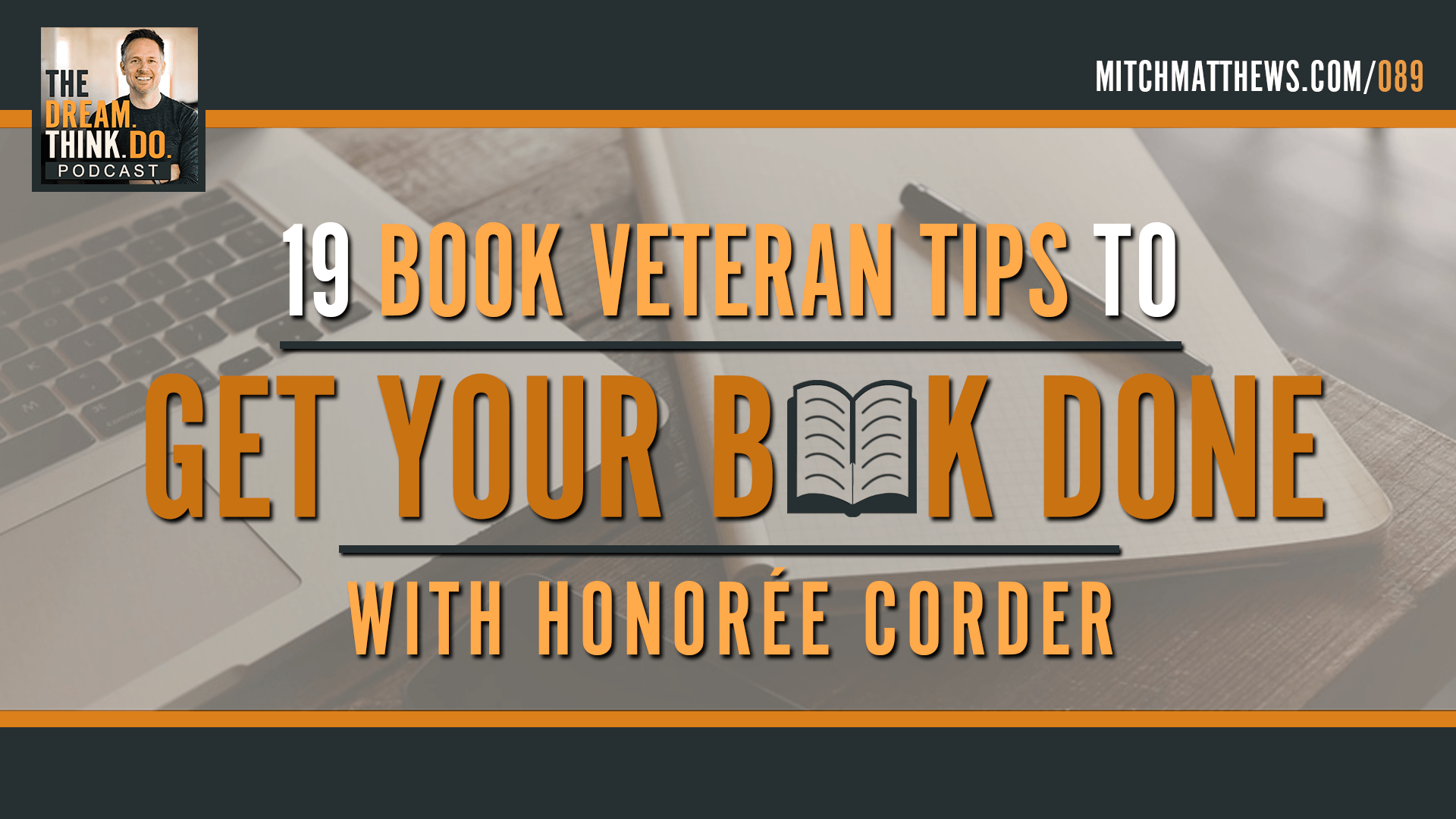 Honorée Corder | 19-Book Veteran Gives You Tips to GET YOUR BOOK DONE!