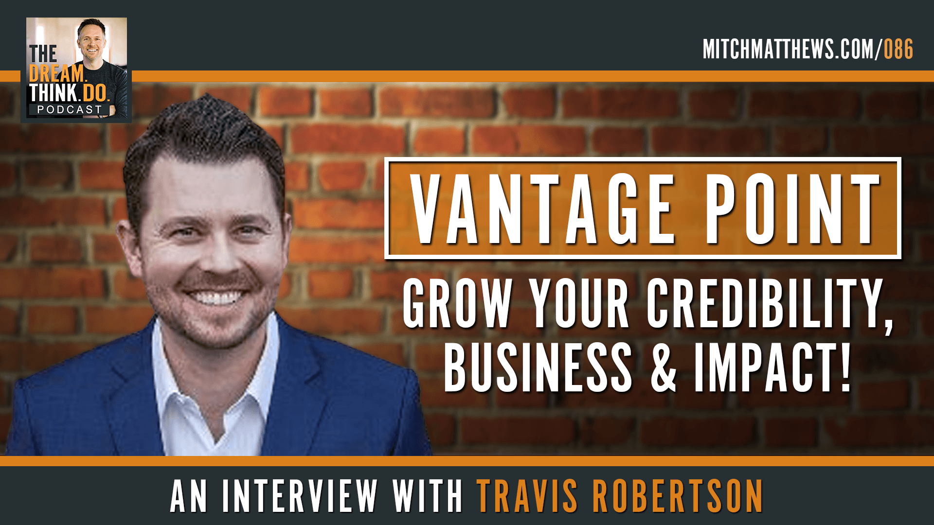 Travis Robertson | VANTAGE POINT - Grow your credibility, business AND impact!