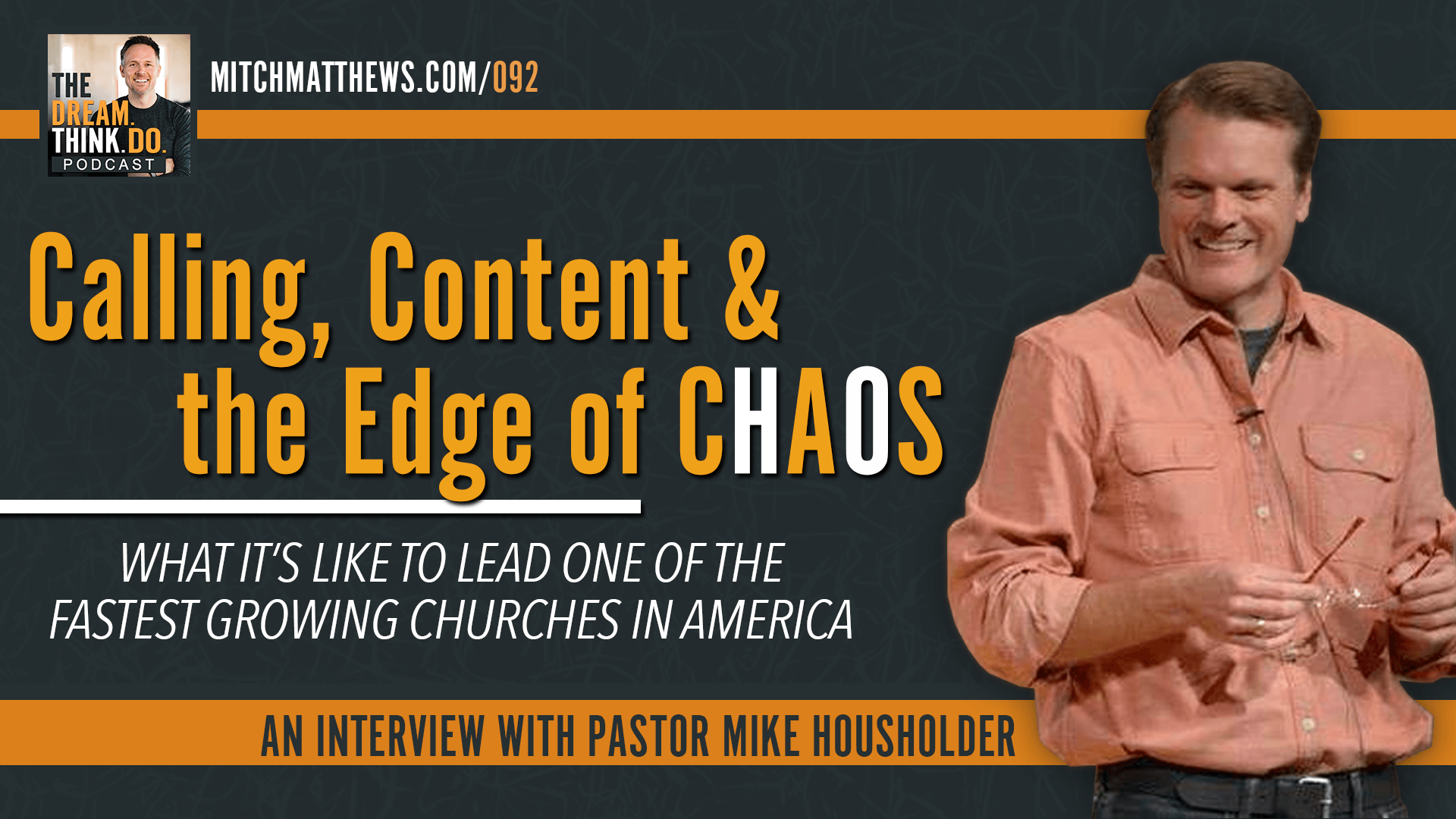 Pastor Mike Housholder I Calling, Content and the Edge of Chaos