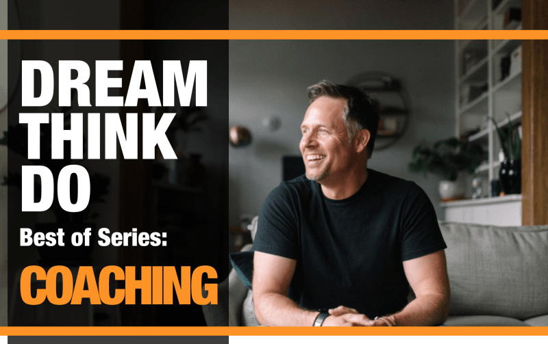 Dream Think Do - Best Of Series - Coaching