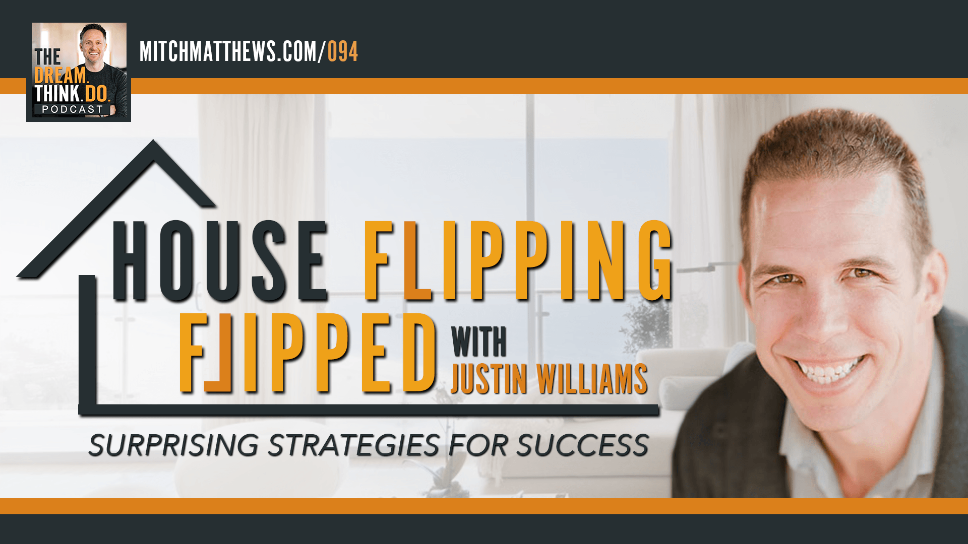 Justin Williams | House Flipping… Flipped -- Surprising Strategies for Success