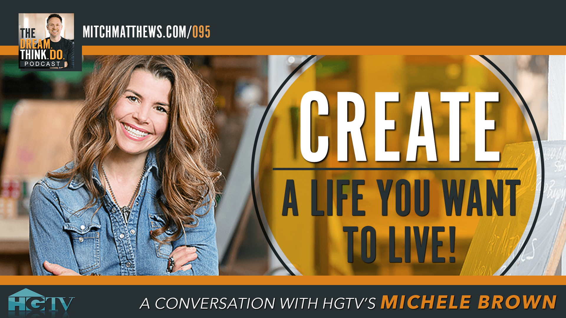 CREATE a Life You Want to Live! I A Conversation with HGTV's Michele Brown