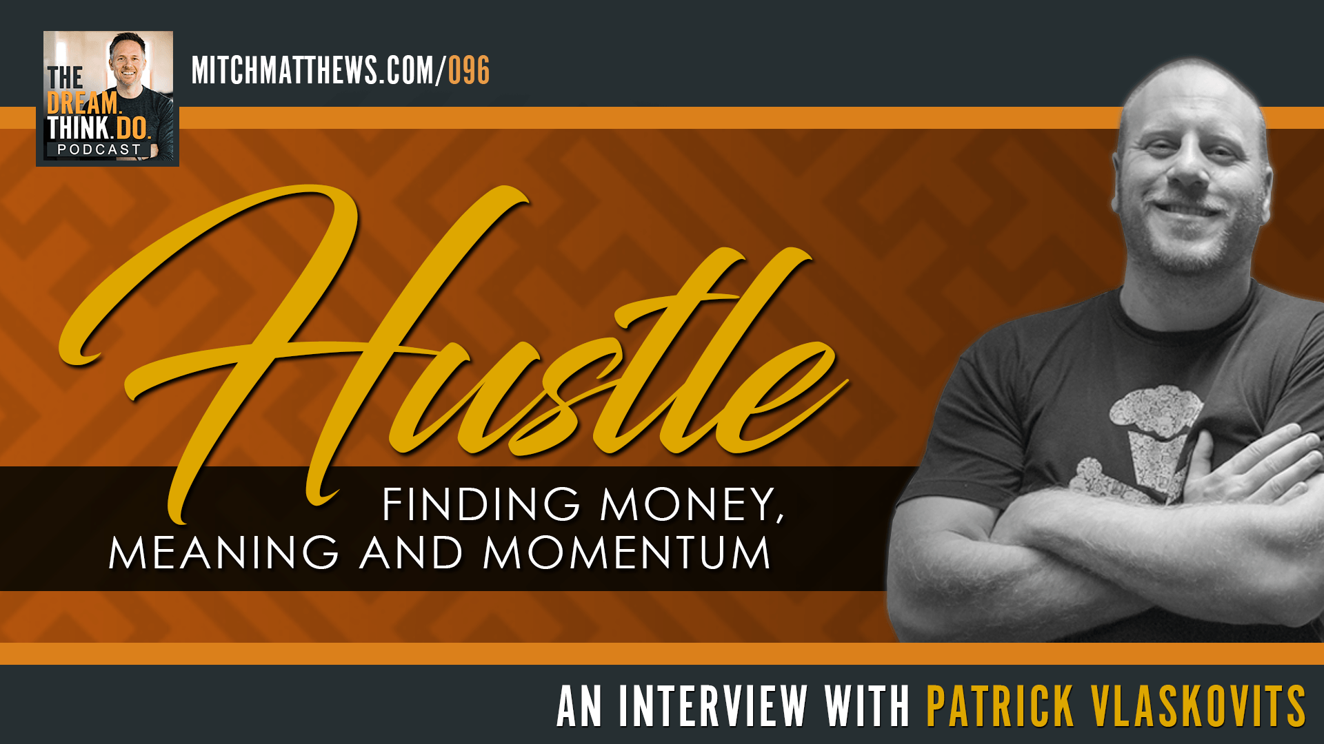 Hustle - Finding Money, Meaning and Momentum I An Interview with Patrick Vlaskovits