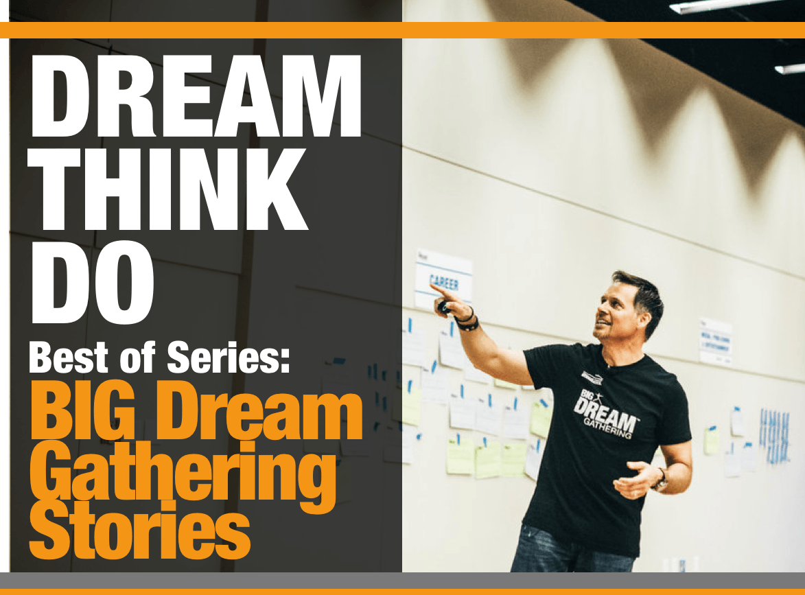 Mitch Matthews - DREAM THINK DO - BIG DRREAM GATHERING STORIES