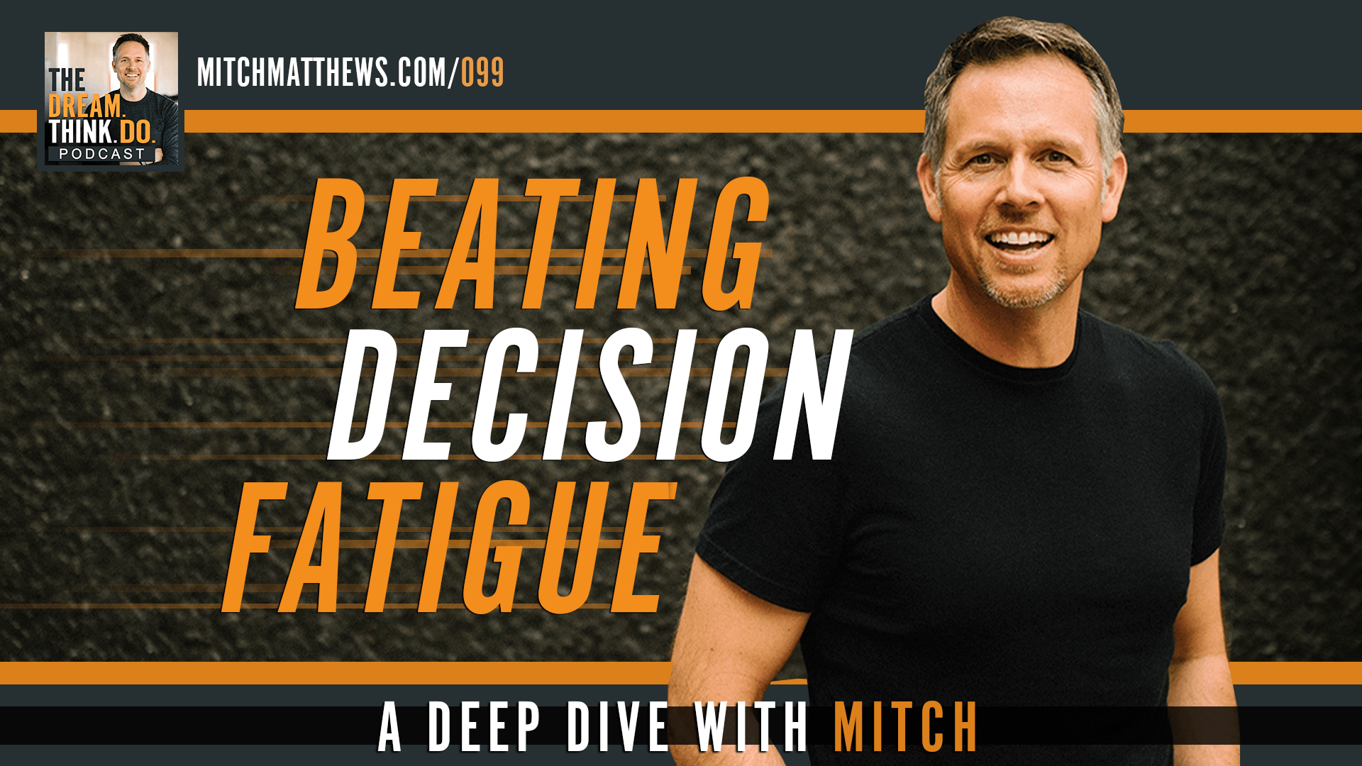 Beating Decision Fatigue I A deep dive with Mitch