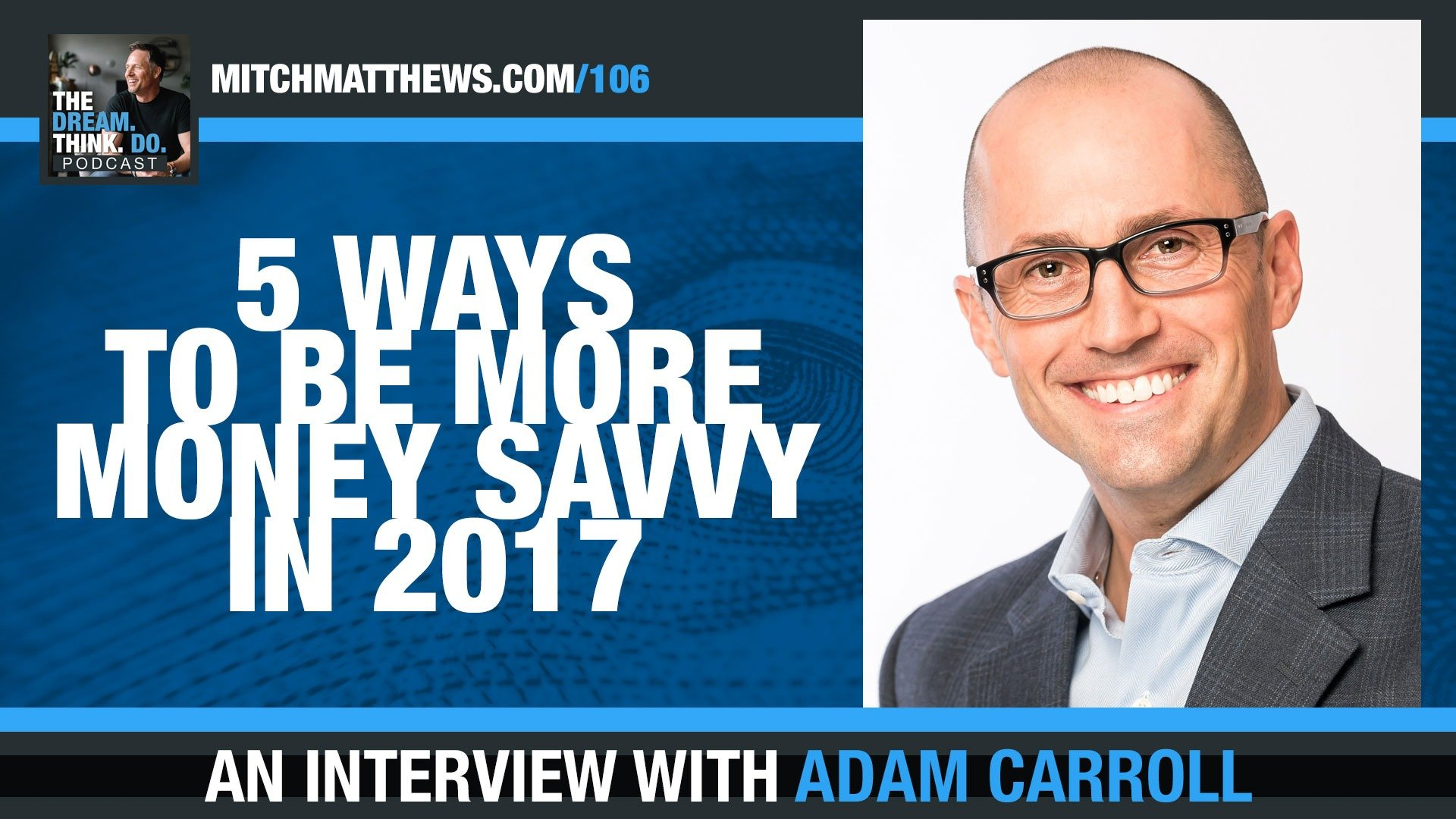 Adam Carroll | 5 Ways to be more Money Savvy in 2017