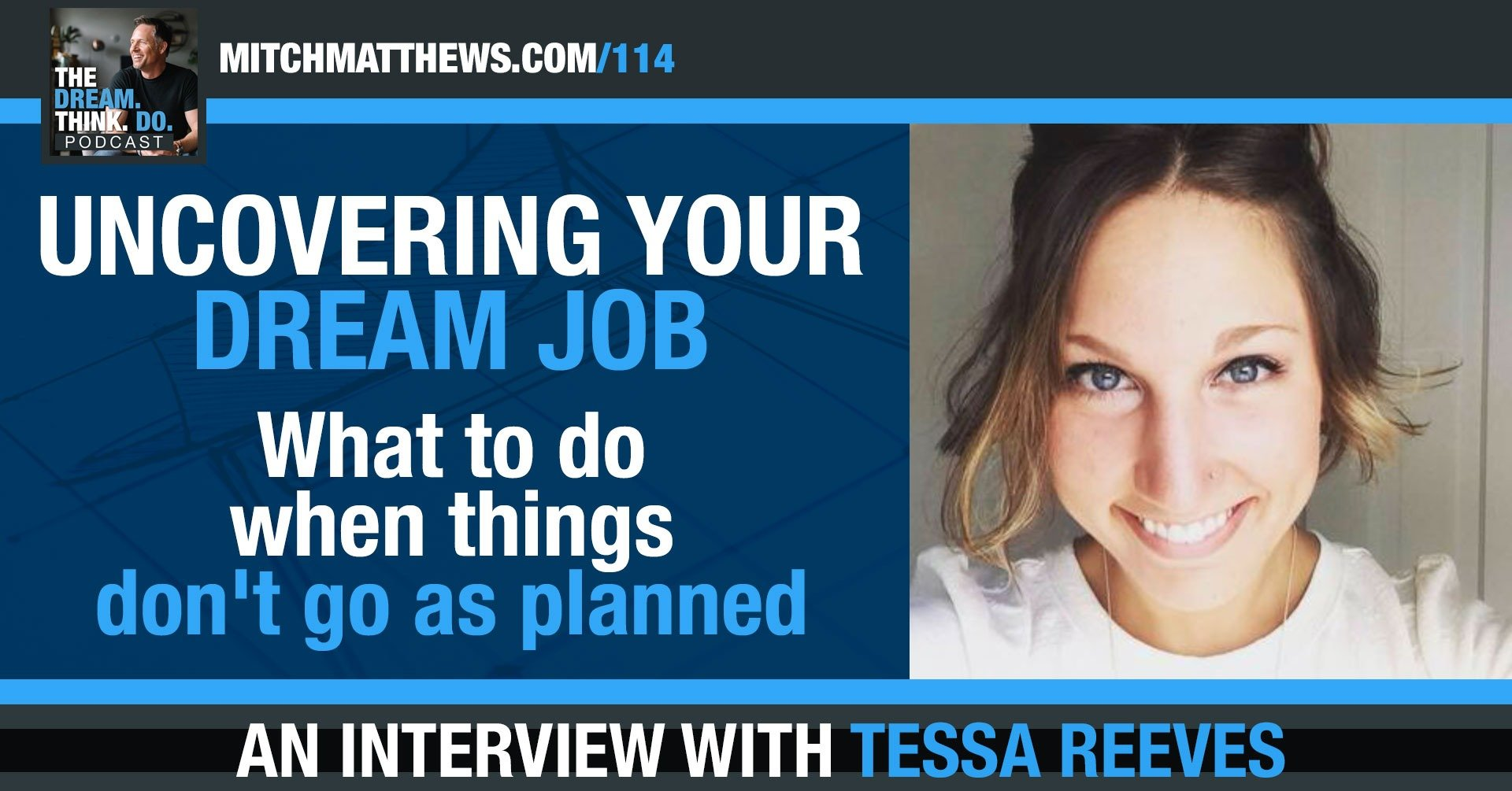 UNCOVERING YOUR DREAM JOB - What to do when things don't go as planned Tessa Reeves