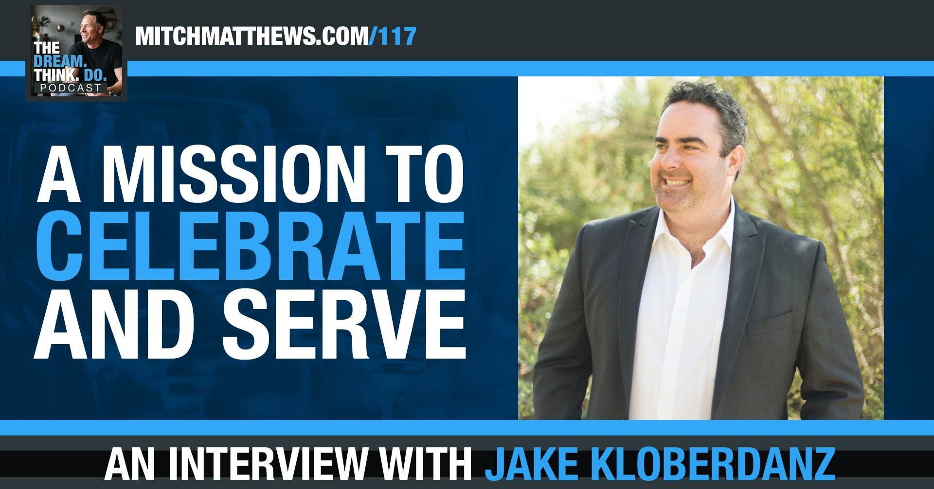 A mission to celebrate and serve | An interview with Jake Kloberdanz