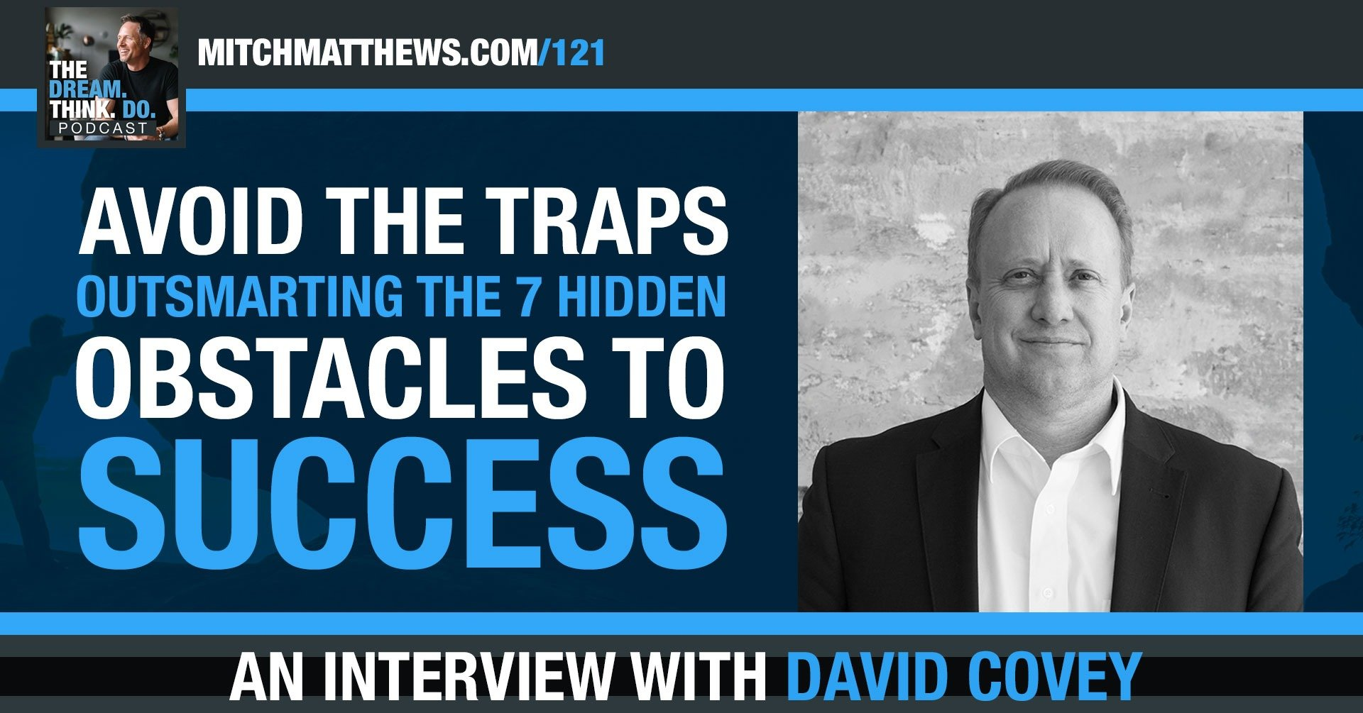 Avoid the Traps - Outsmarting the 7 hidden obstacles to success with David Covey
