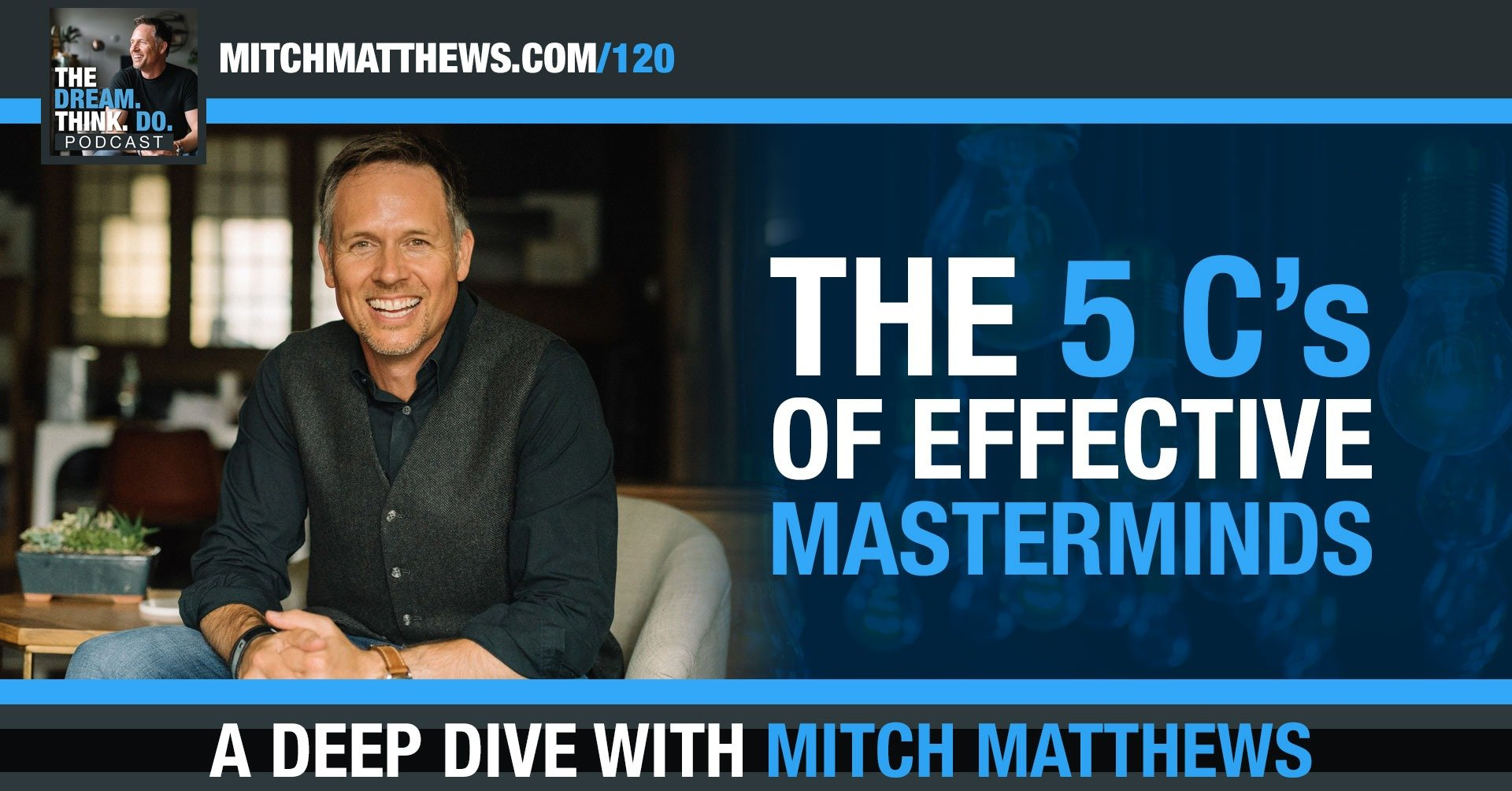 Start a Mastermind Group - The 5 C's of Effective Masterminds