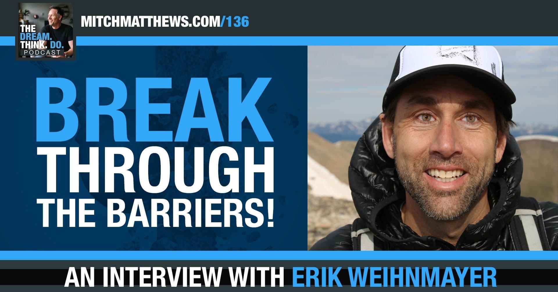 Erik Weihnmayer - Break through the Barriers!