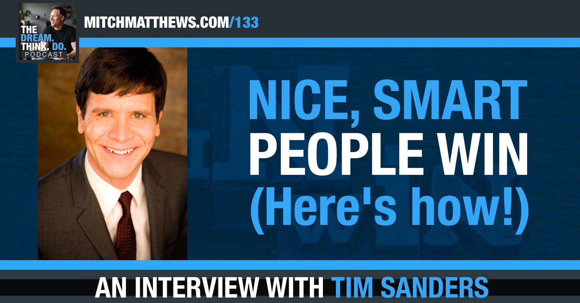Tim Sanders - Nice Smart People Win - (Here's how!)