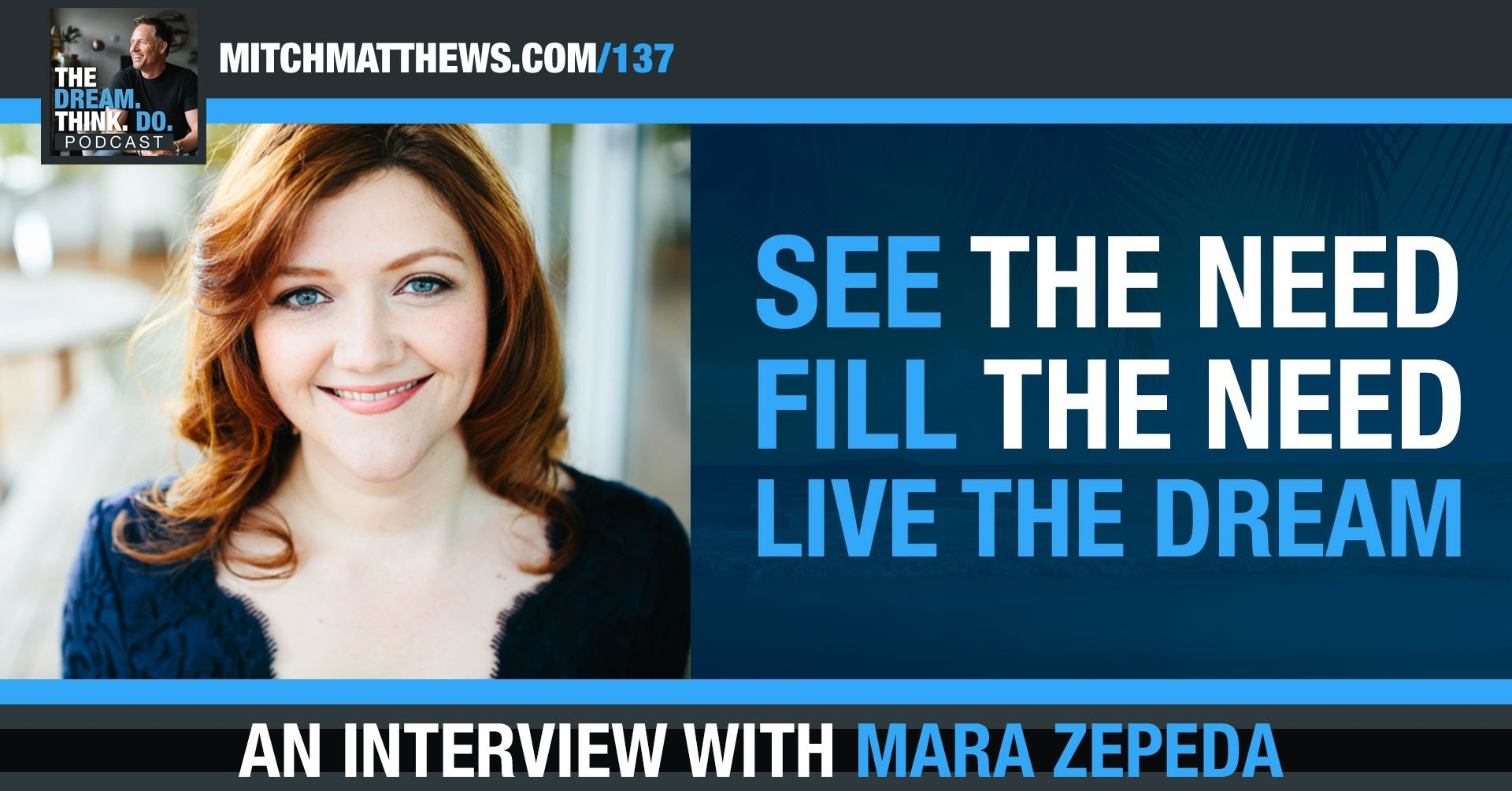 Mara Zepeda - See the need. Fill the need. Live the dream.