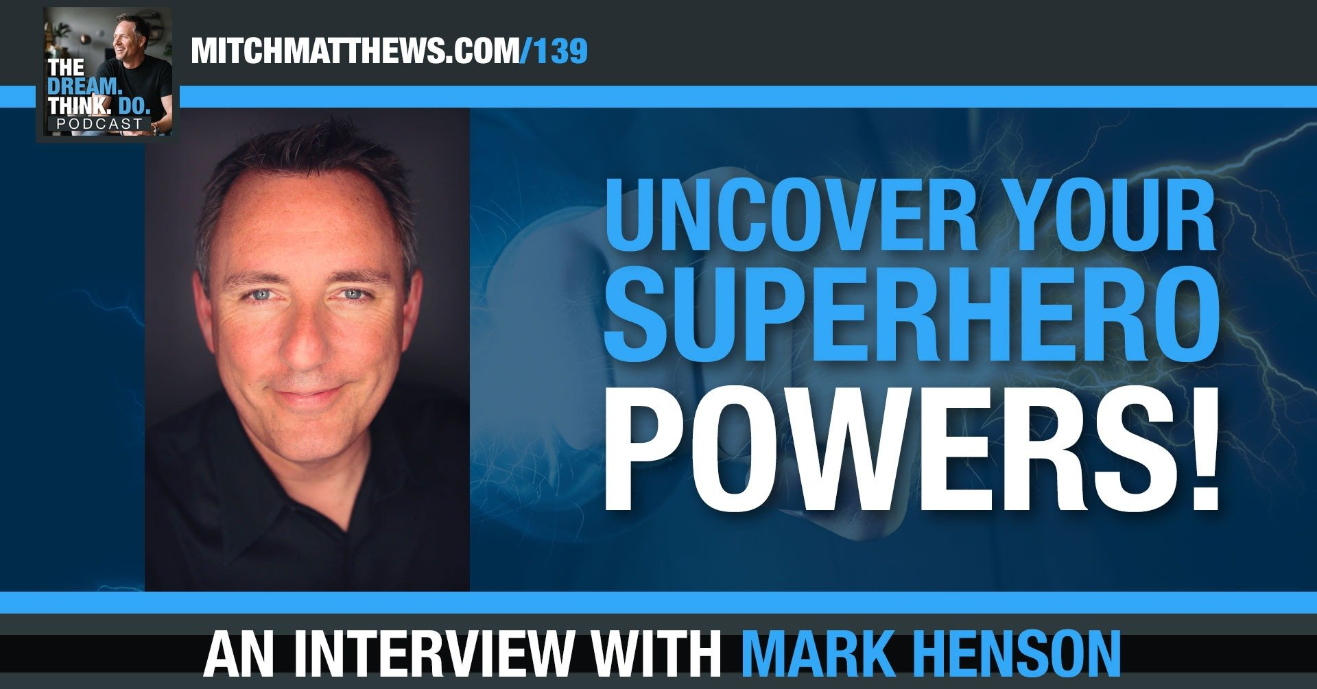 Mark Henson | Uncover YOUR Super Powers!