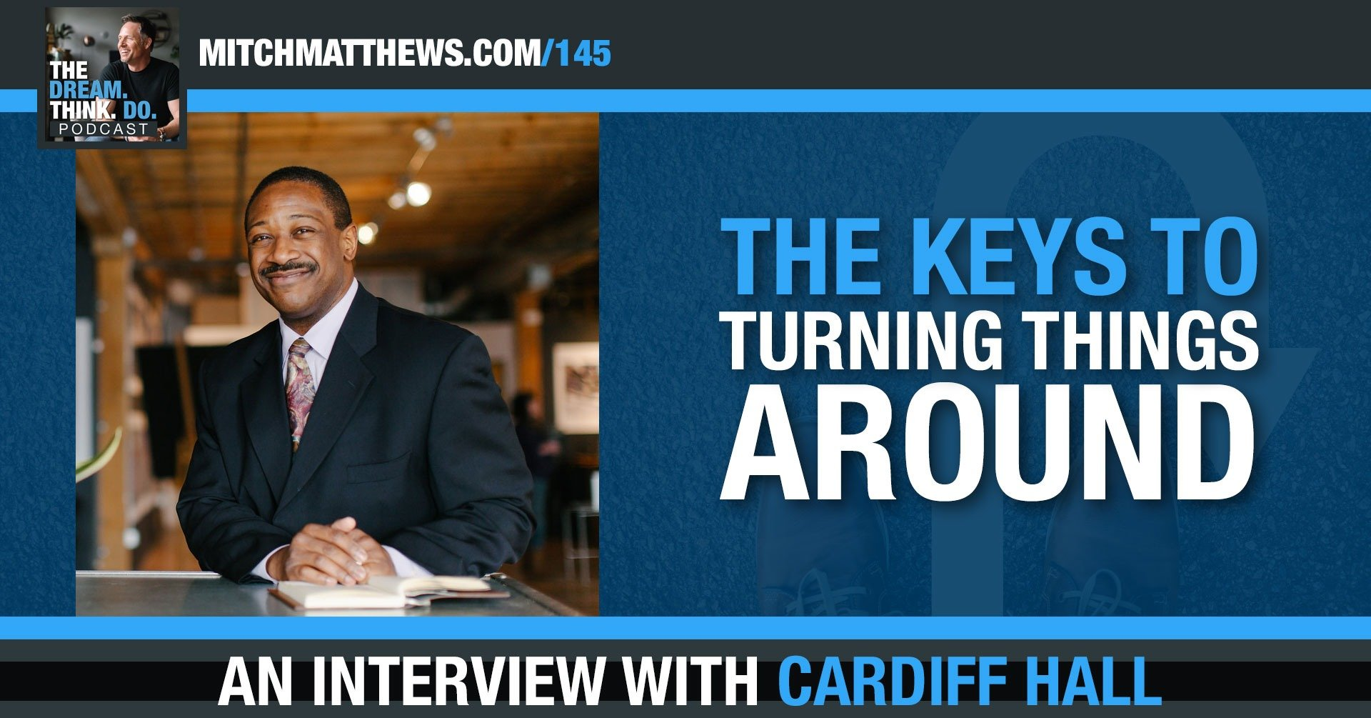 Cardiff Hall | The keys to turning things around!