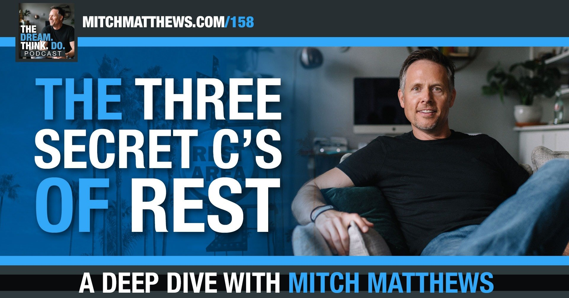 The Three Secret C's of Rest
