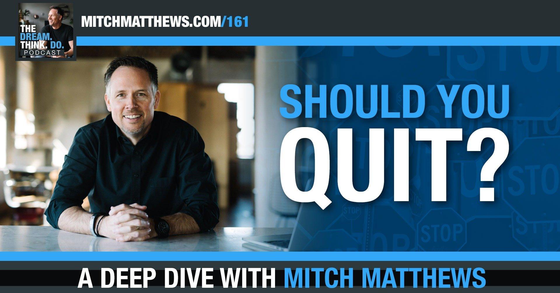 Should I Quit Mitch Matthews