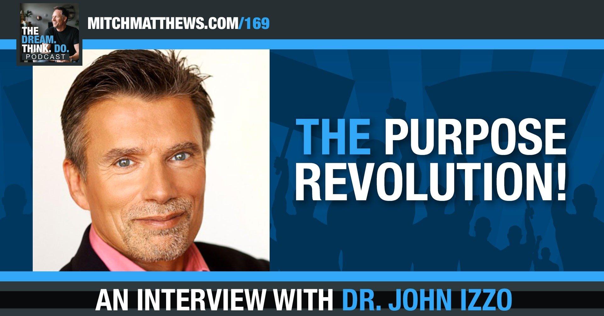 The Purpose Revolution with Dr. John Izzo