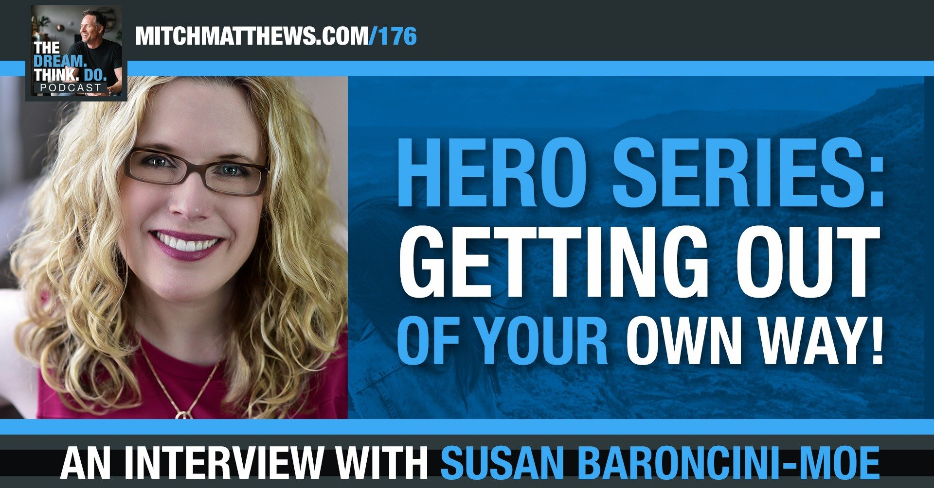 Get out of your own way, with Susan Baroncini-Moe