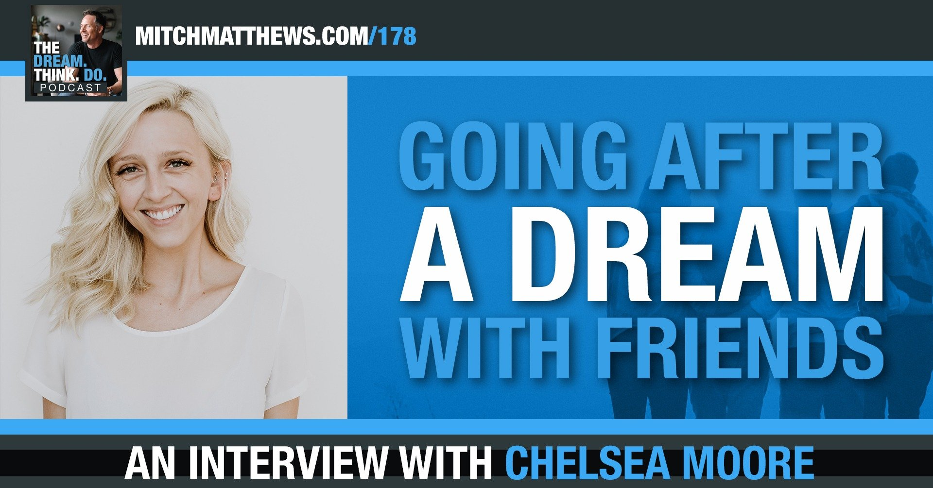 Going after a Dream with Friends, with Chelsea Moore