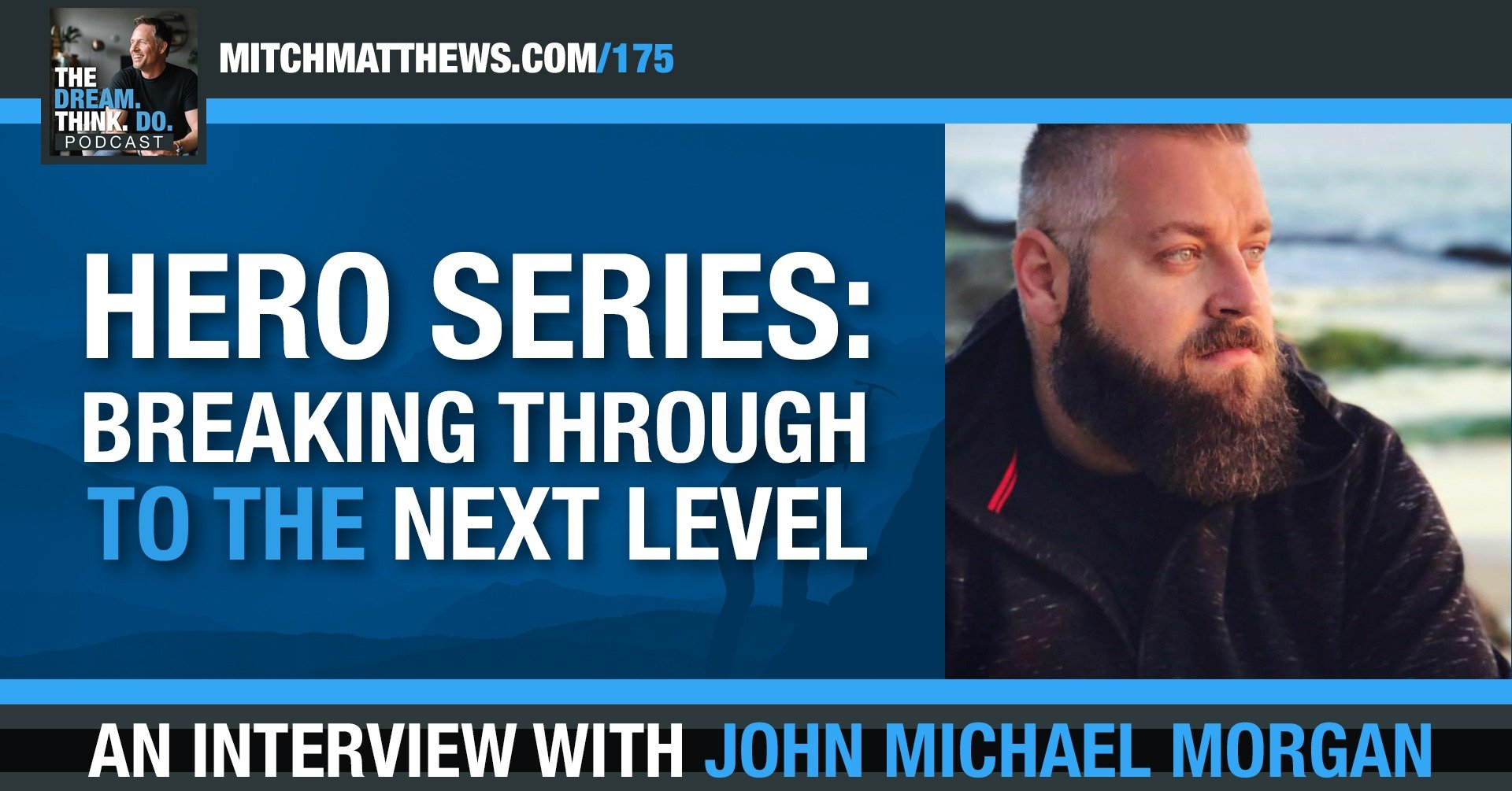 Breaking through to the next level! with John Michael Morgan
