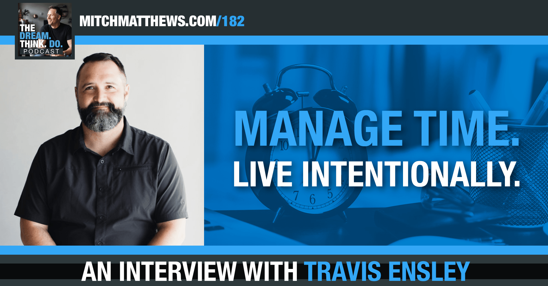 Manage Time. Live Intentionally, with Travis Ensley
