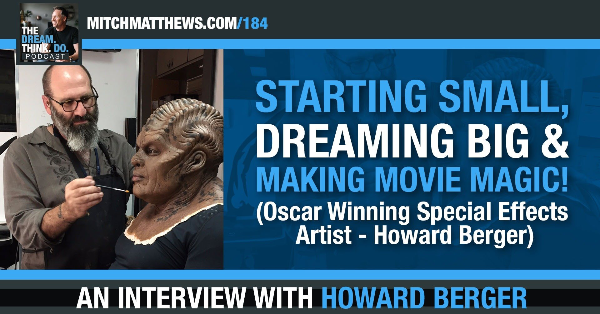 Starting Small, Dreaming BIG & Making Movie Magic! with Howard Berger