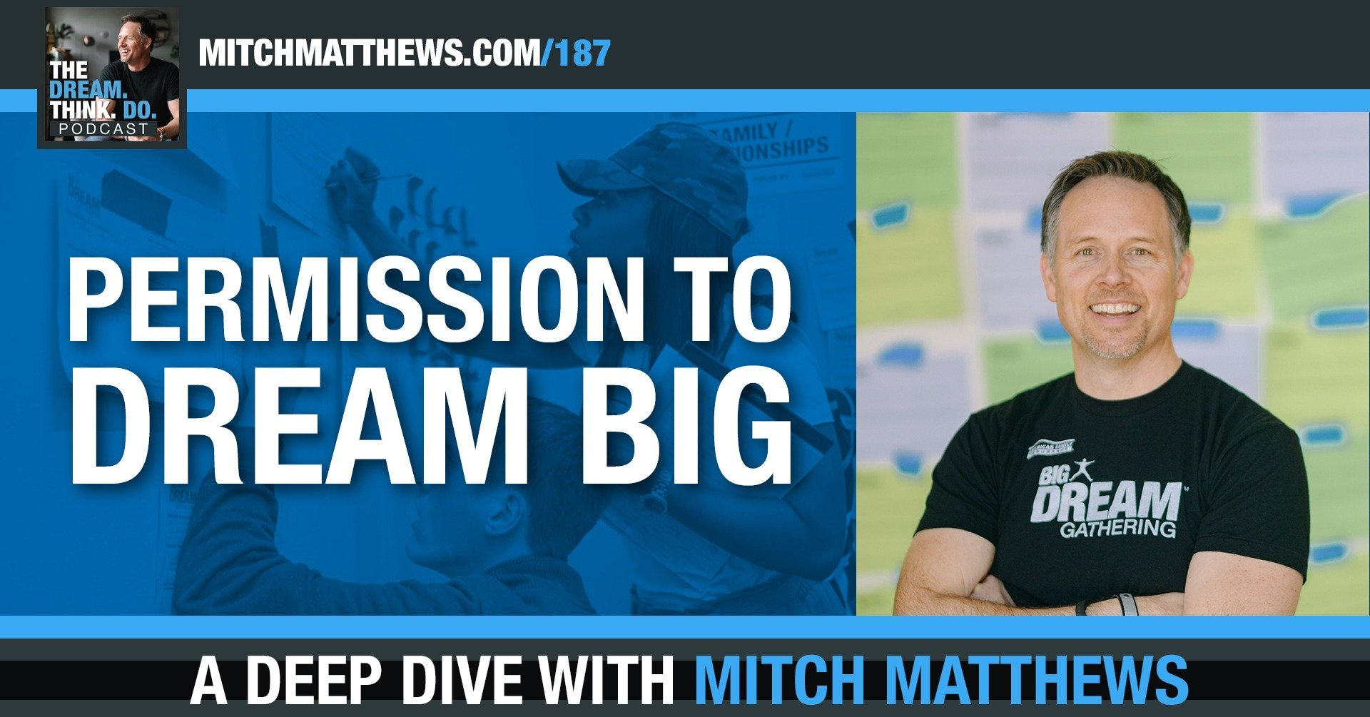 Permission to Dream BIG, with Mitch Matthews