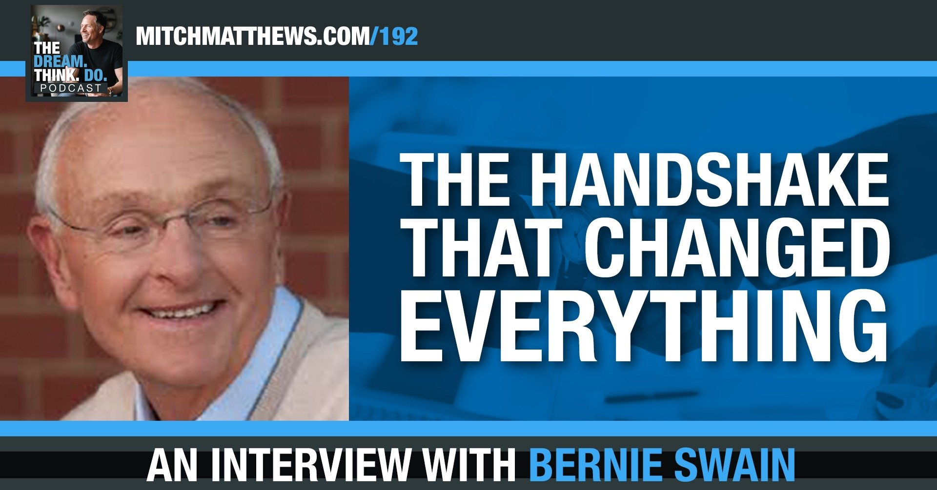 The Handshake that Changed Everything, with Bernie Swain